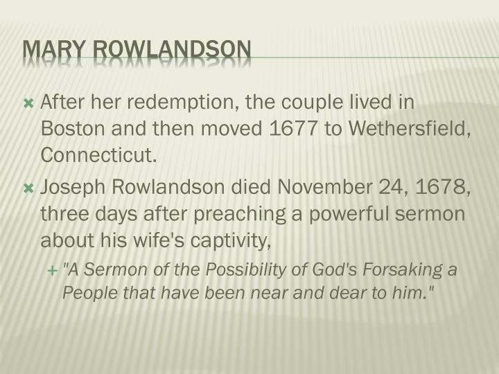 After her redemption, the couple lived in Boston and then moved 1677 to Wethersfield, Connecticut.