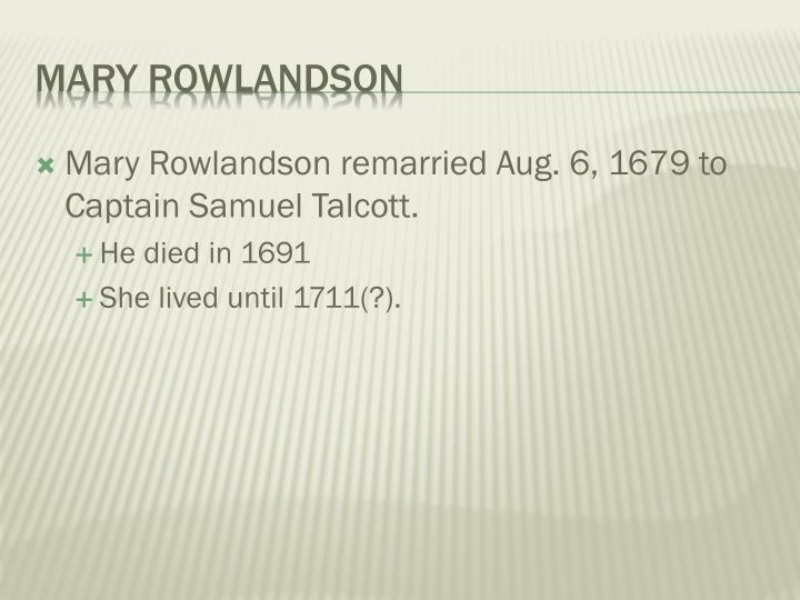 Mary Rowlandson remarried Aug. 6, 1679 to Captain Samuel