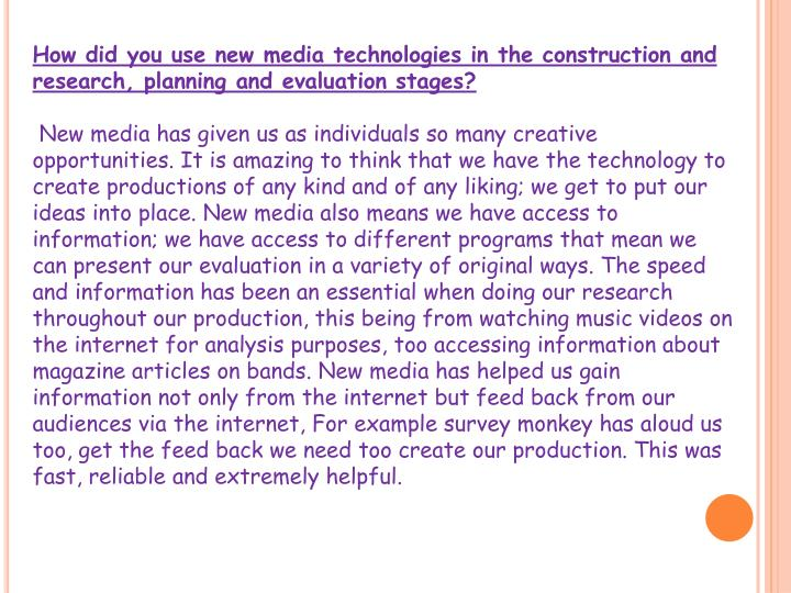 How did you use new media technologies in the construction and research, planning and evaluation stages?