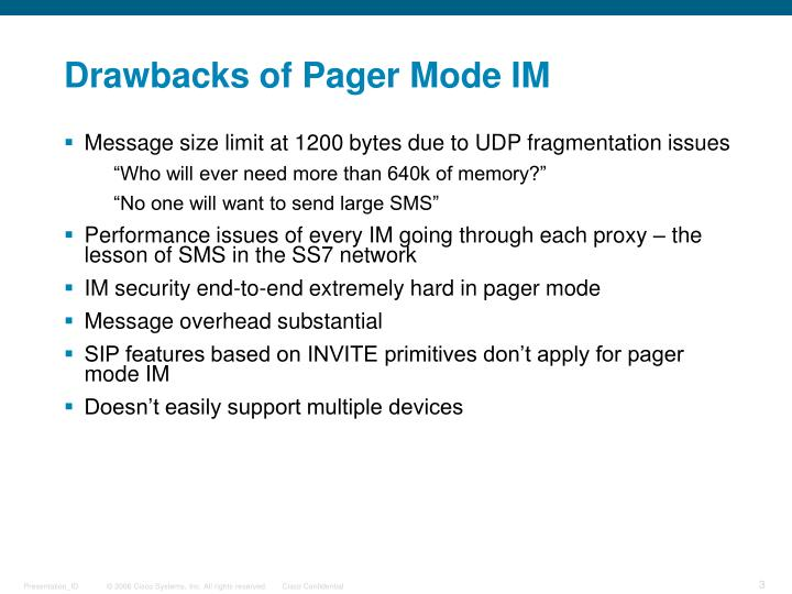Drawbacks of Pager Mode IM