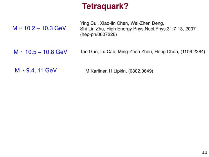 Tetraquark?