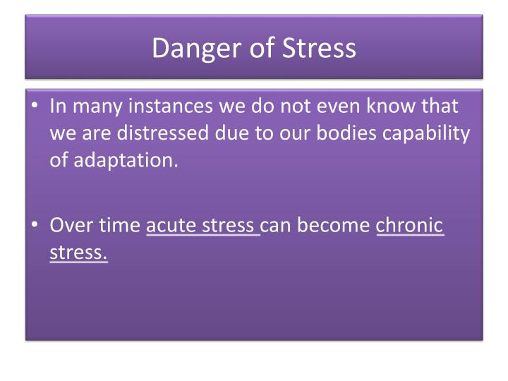 Danger of Stress