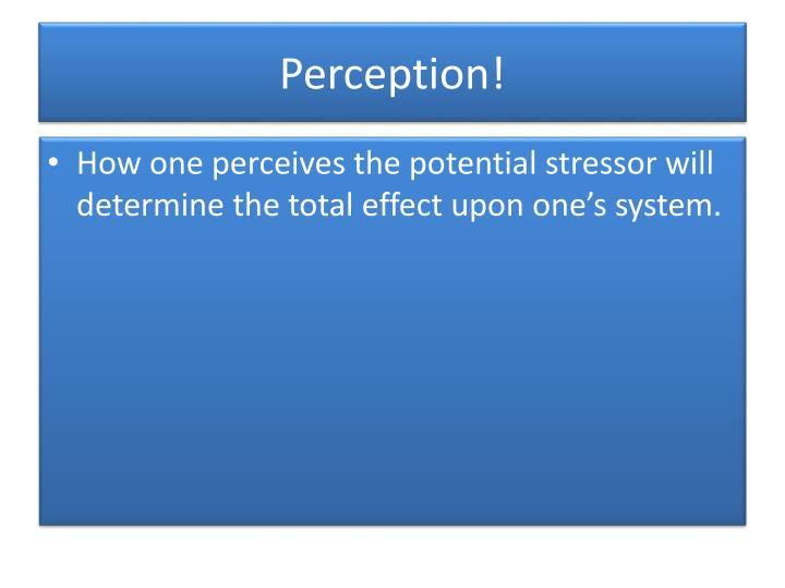 Perception!