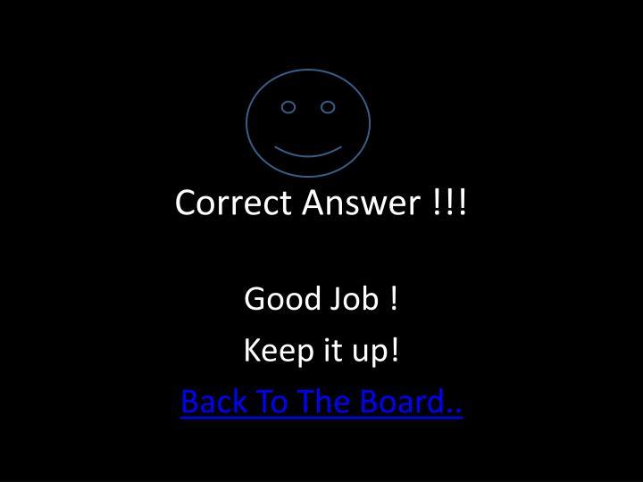 Correct Answer !!!