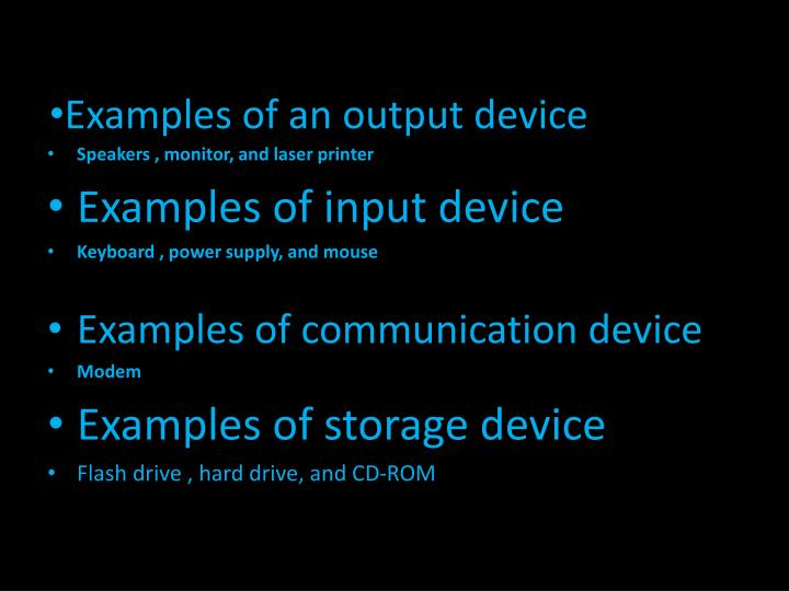 Examples of an output device