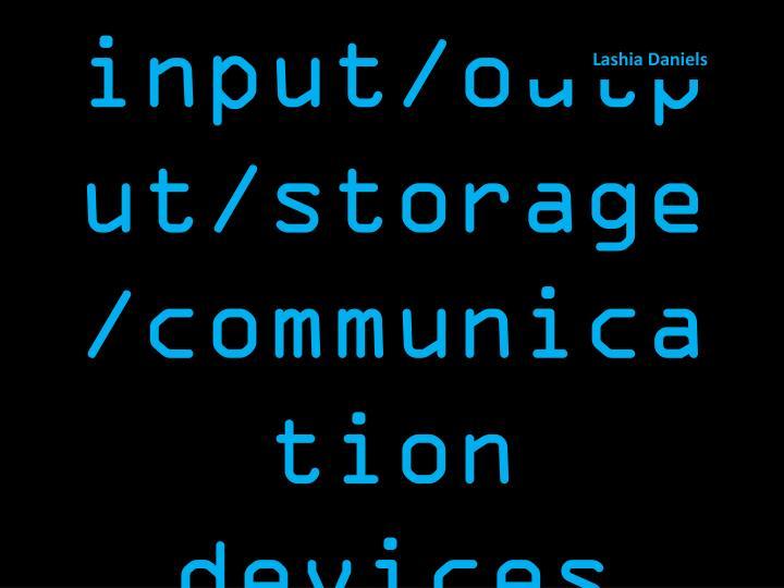 input/output/storage/communication devices