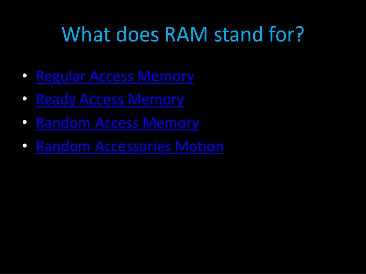 What does RAM stand for?
