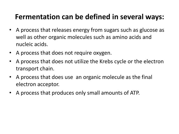 Fermentation can be defined in several ways: