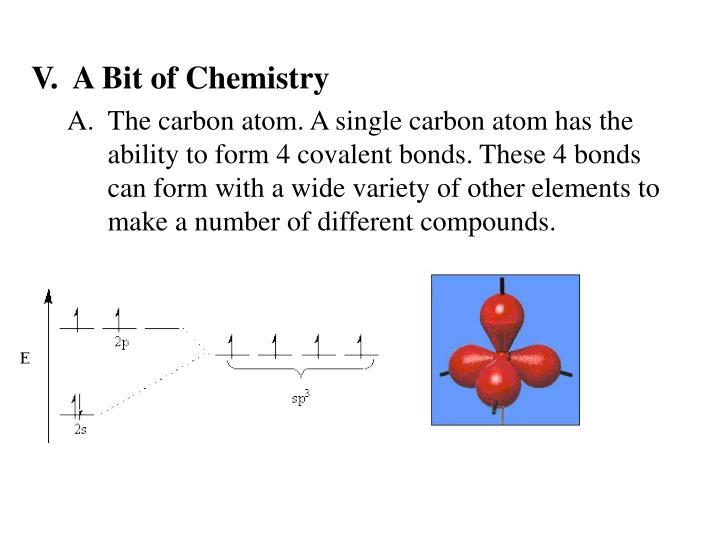 V.  A Bit of Chemistry