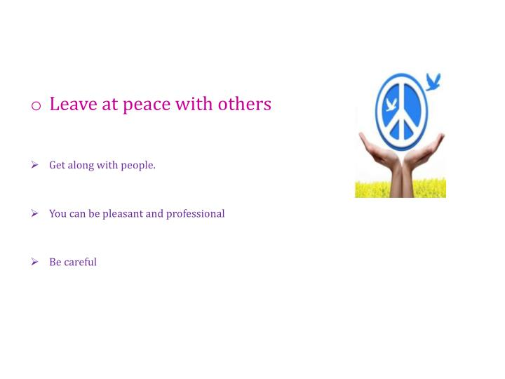 Leave at peace with others
