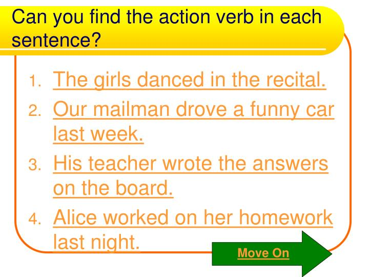 Can you find the action verb in each sentence?