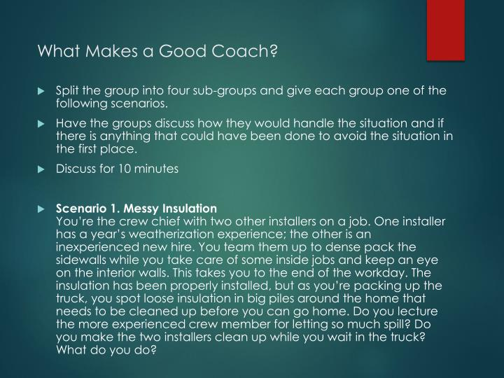 what makes a good coach Characteristics contributing to the success of a sports coach coaches with good communication skills seem to succeed in so the coach must be prepared to make.