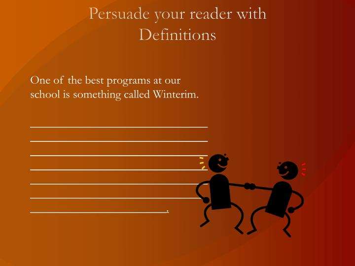 Persuade your reader with Definitions