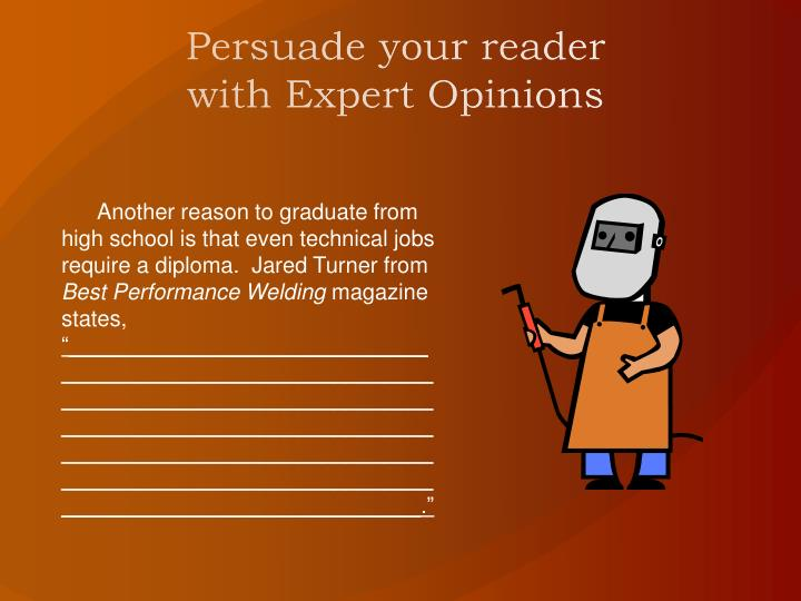Persuade your reader with Expert Opinions