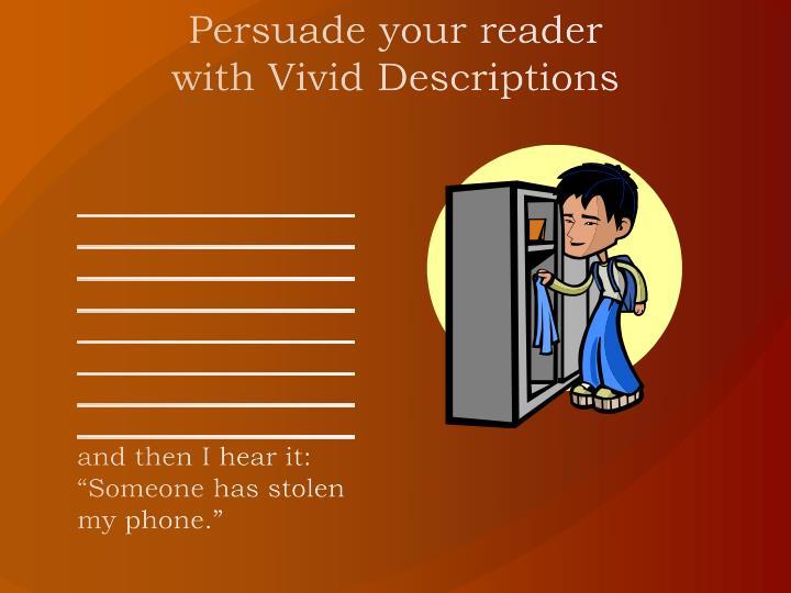Persuade your reader with Vivid Descriptions