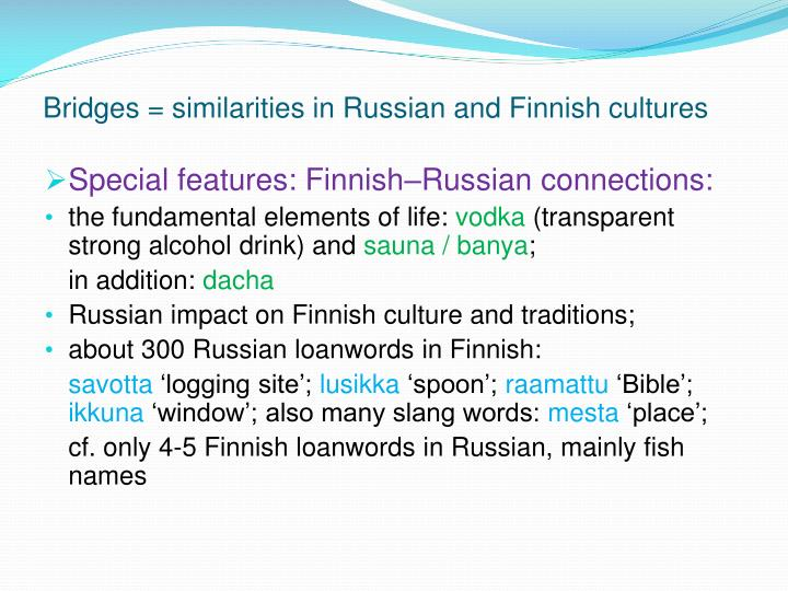 Bridges = similarities in Russian and Finnish cultures