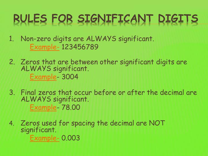 1.Non-zero digits are ALWAYS significant.