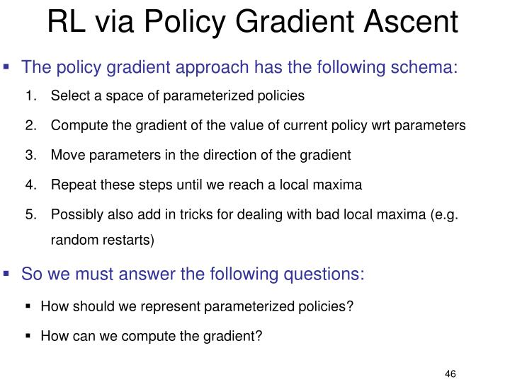 RL via Policy Gradient Ascent