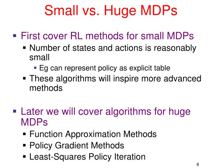 Small vs. Huge MDPs