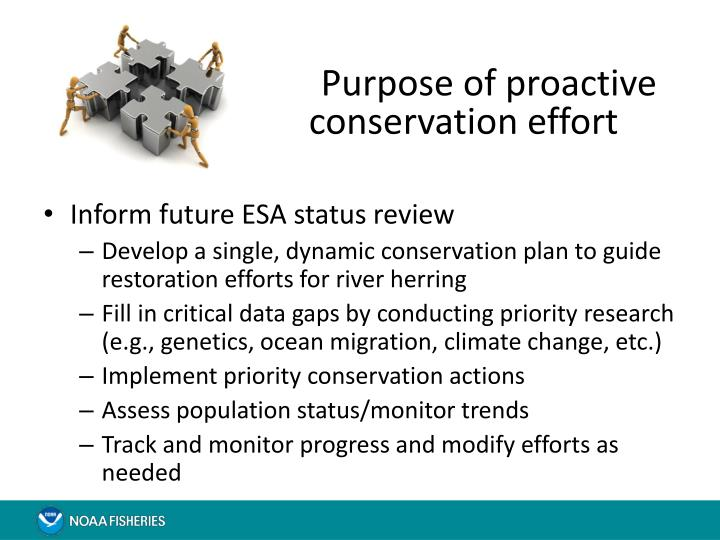 Purpose of proactive conservation effort