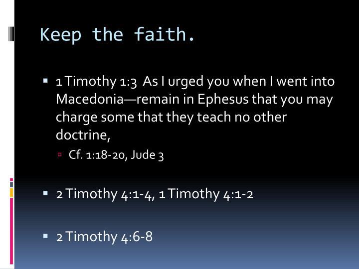 Keep the faith.