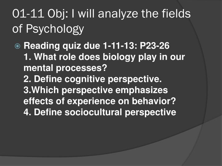 01 11 obj i will analyze the fields of psychology