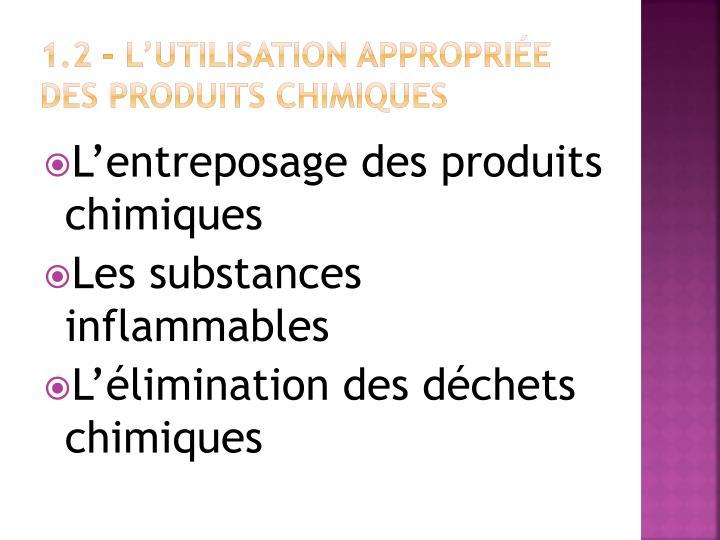1.2 – L'utilisation appropriée des produits chimiques