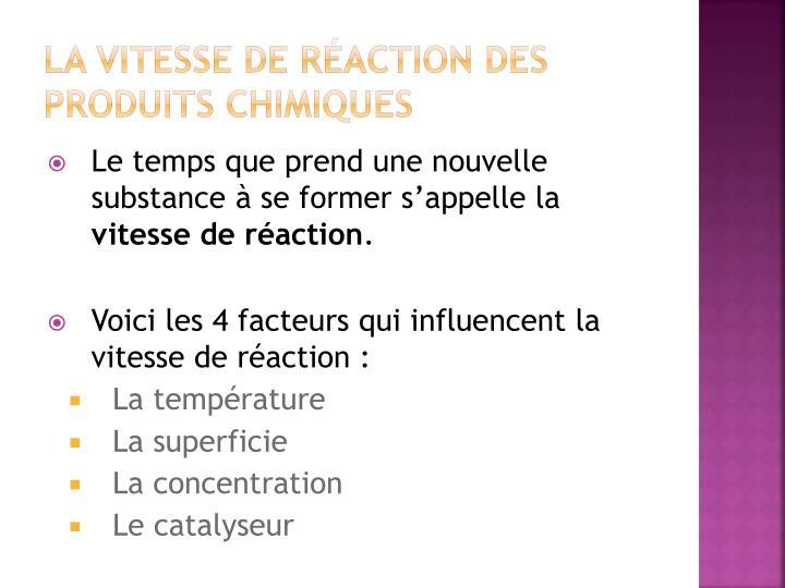 La vitesse de réaction des produits chimiques