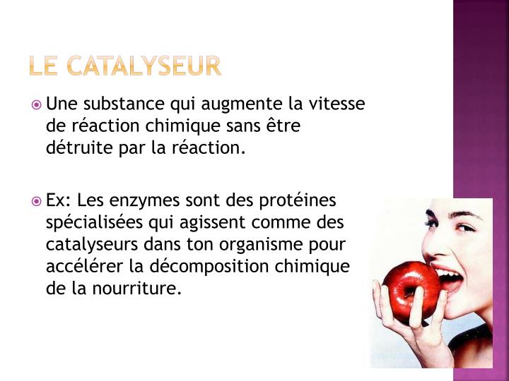 Le catalyseur