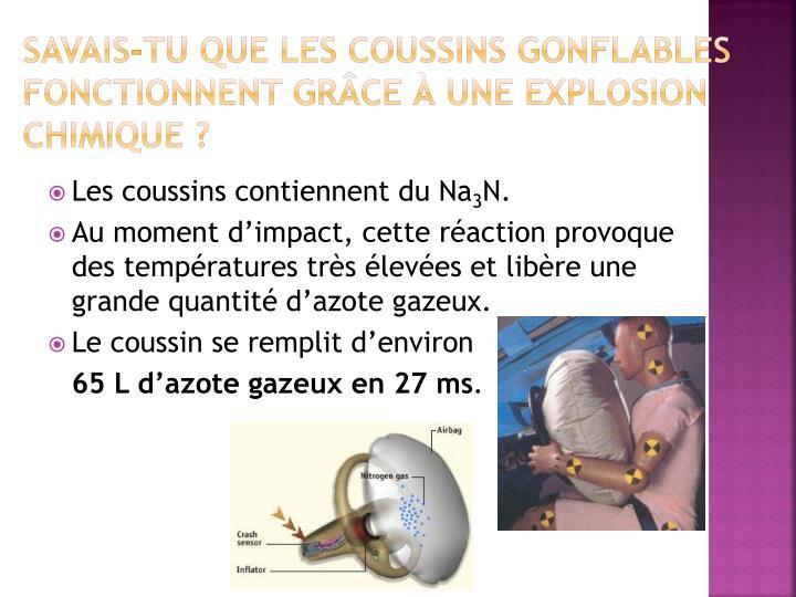 Savais-tu que les coussins gonflables fonctionnent grâce à une explosion chimique ?