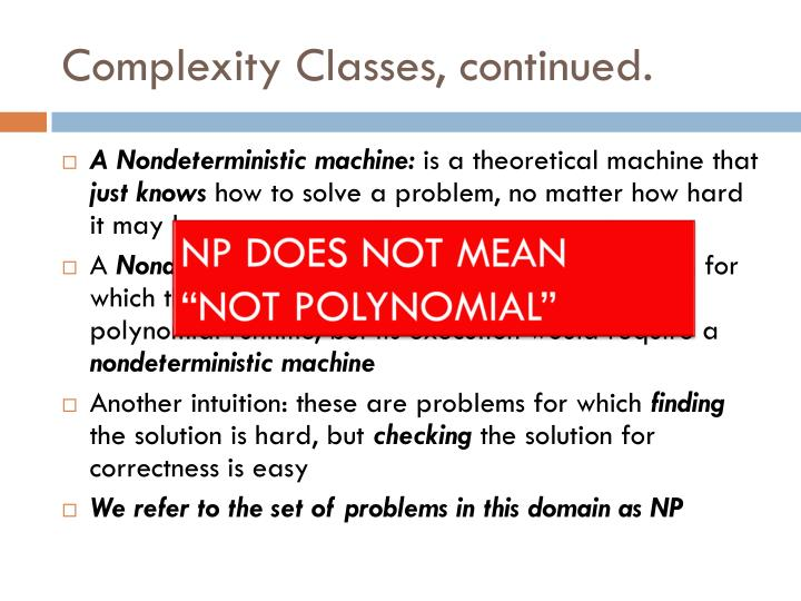 Complexity Classes, continued.