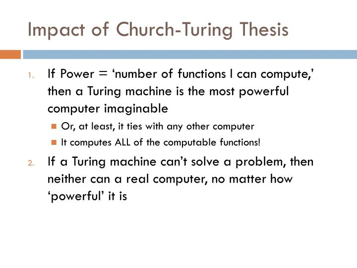 Impact of Church-Turing Thesis