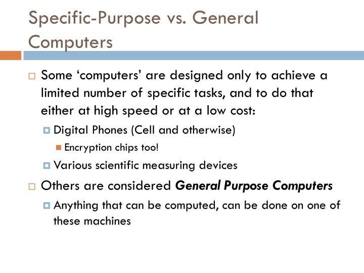 Specific-Purpose vs. General Computers