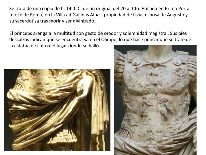 Se trata de una copia de h. 14 d. C. de un original del 20 a.