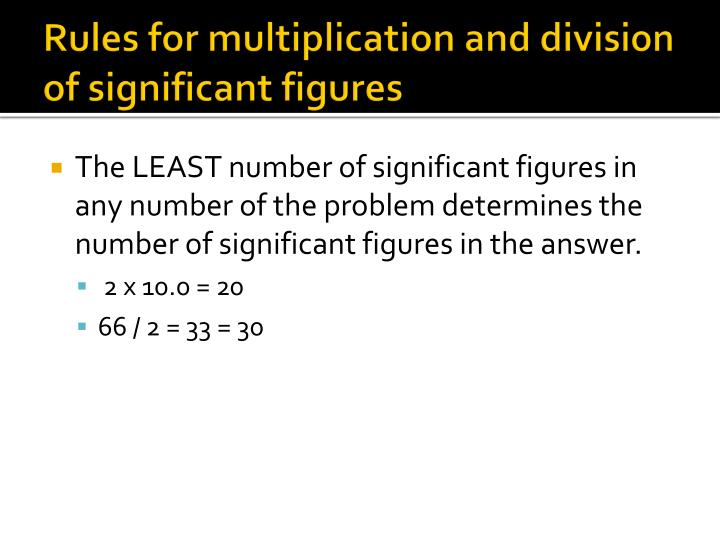 Rules for multiplication and division of significant figures