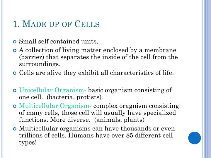 1. Made up of Cells