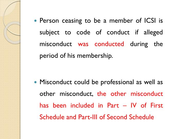 Person ceasing to be a member of ICSI is subject to code of conduct if alleged misconduct