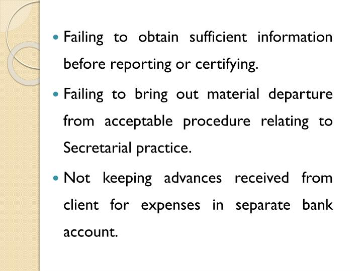 Failing to obtain sufficient information before reporting or certifying.