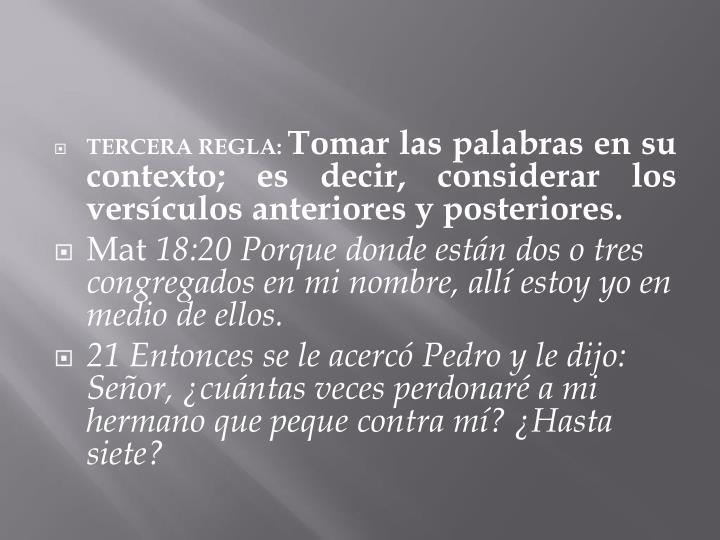 TERCERA REGLA: