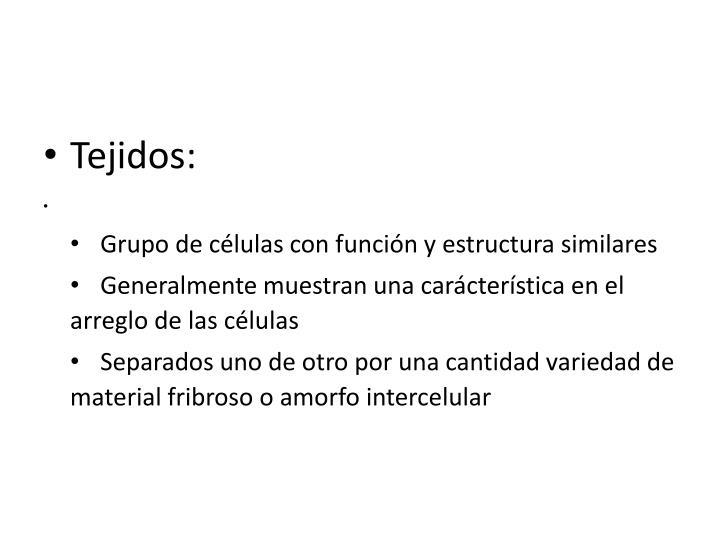 Tejidos: