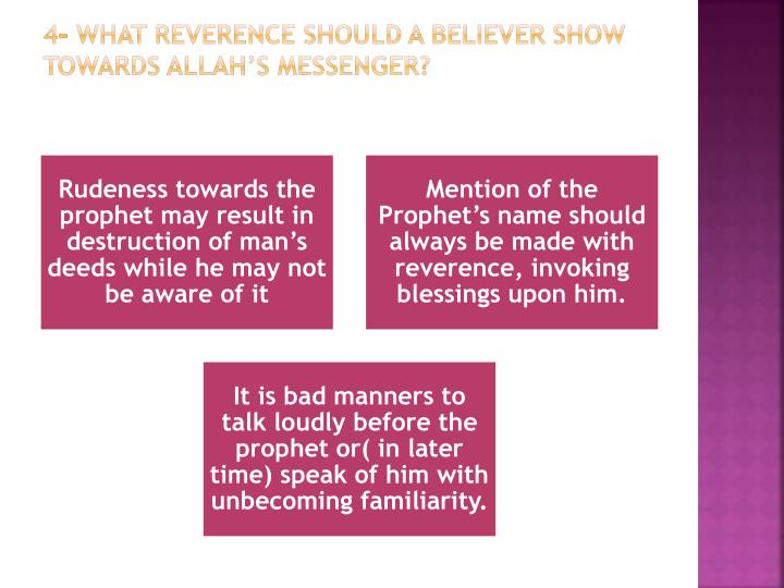 4- What reverence should a believer show towards Allah's Messenger?
