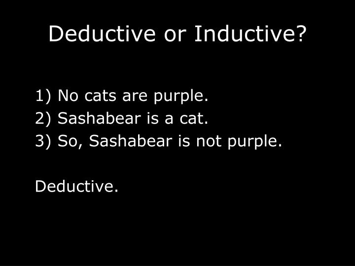 Deductive or Inductive?