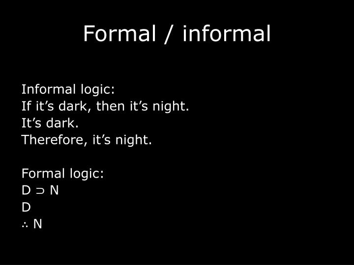 Formal / informal