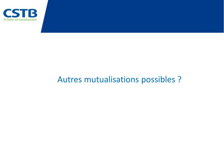 Autres mutualisations possibles ?