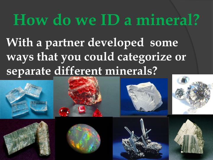 How do we ID a mineral?