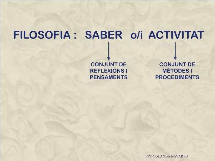 FILOSOFIA :   SABER   o/i  ACTIVITAT