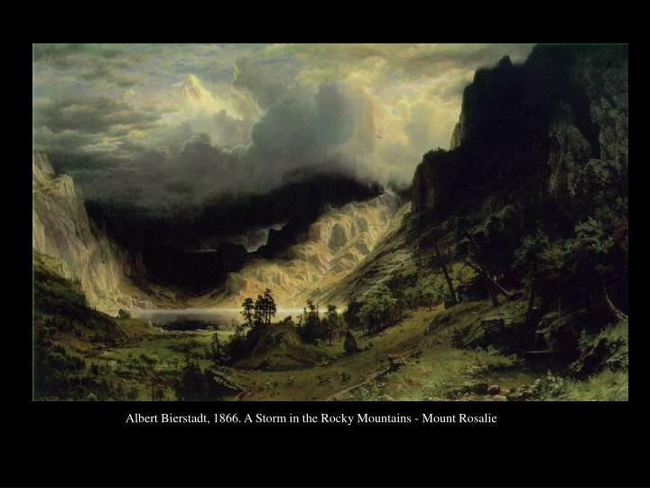 Albert Bierstadt, 1866. A Storm in the Rocky Mountains - Mount Rosalie
