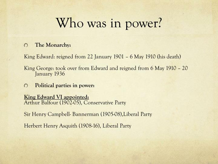 Who was in power?