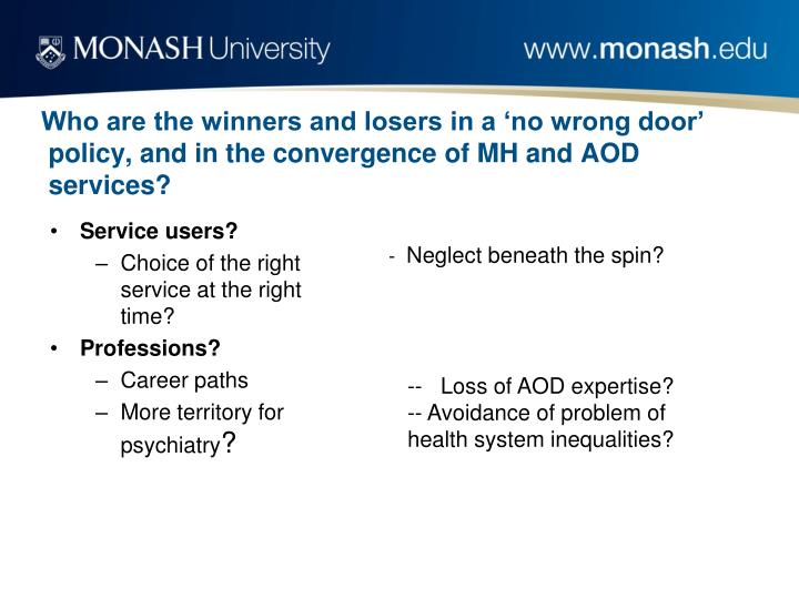 Who are the winners and losers in a 'no wrong door' policy, and in the convergence of MH and AOD services?