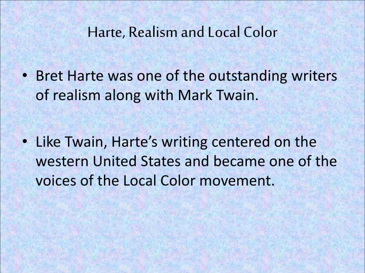 Harte, Realism and Local Color